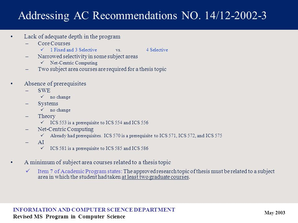 May 2003 INFORMATION AND COMPUTER SCIENCE DEPARTMENT Revised MS Program in Computer Science Addressing AC Recommendations NO.