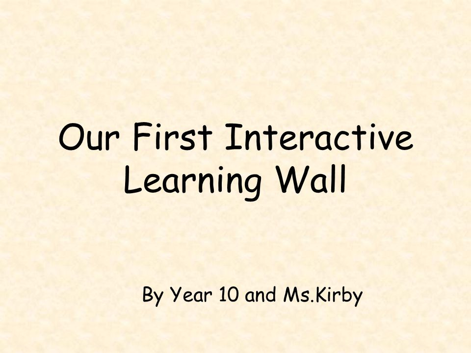 Our First Interactive Learning Wall By Year 10 and Ms.Kirby