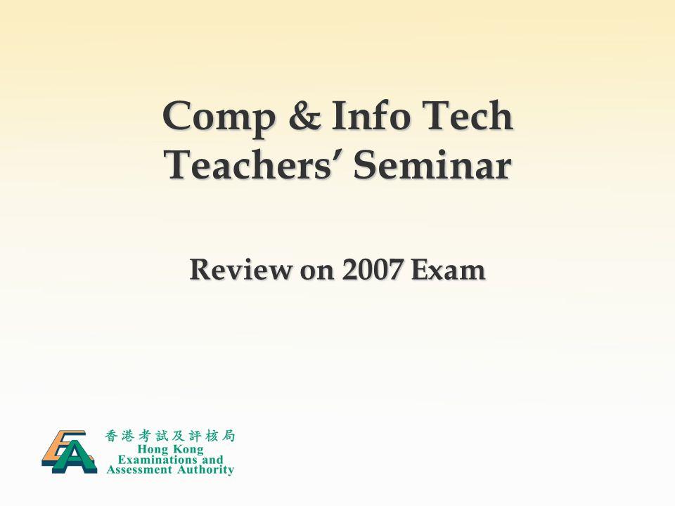 Comp & Info Tech Teachers' Seminar Review on 2007 Exam