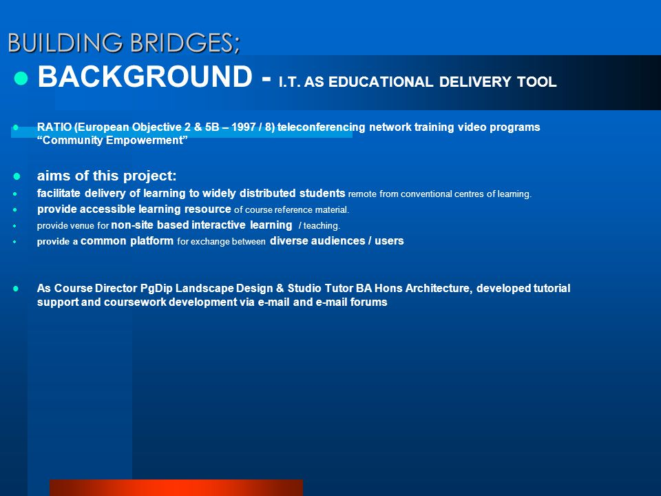 BUILDING BRIDGES; BACKGROUND - I.T.