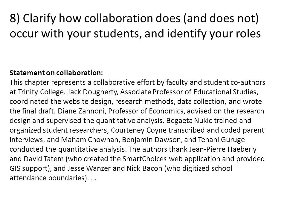 8) Clarify how collaboration does (and does not) occur with your students, and identify your roles Statement on collaboration: This chapter represents a collaborative effort by faculty and student co-authors at Trinity College.