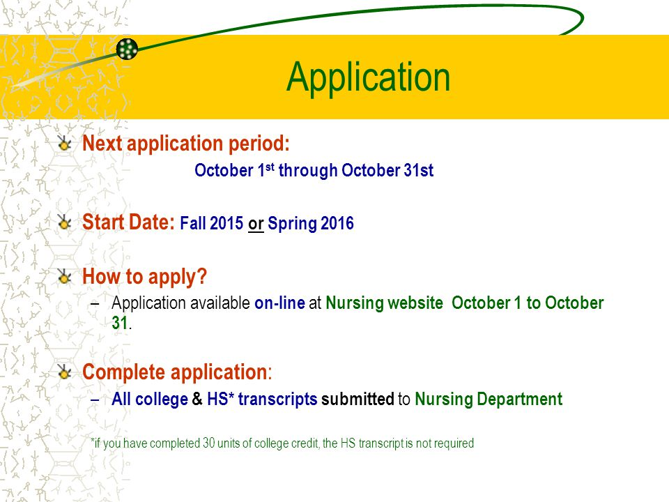Application Next application period: October 1 st through October 31st Start Date: Fall 2015 or Spring 2016 How to apply.