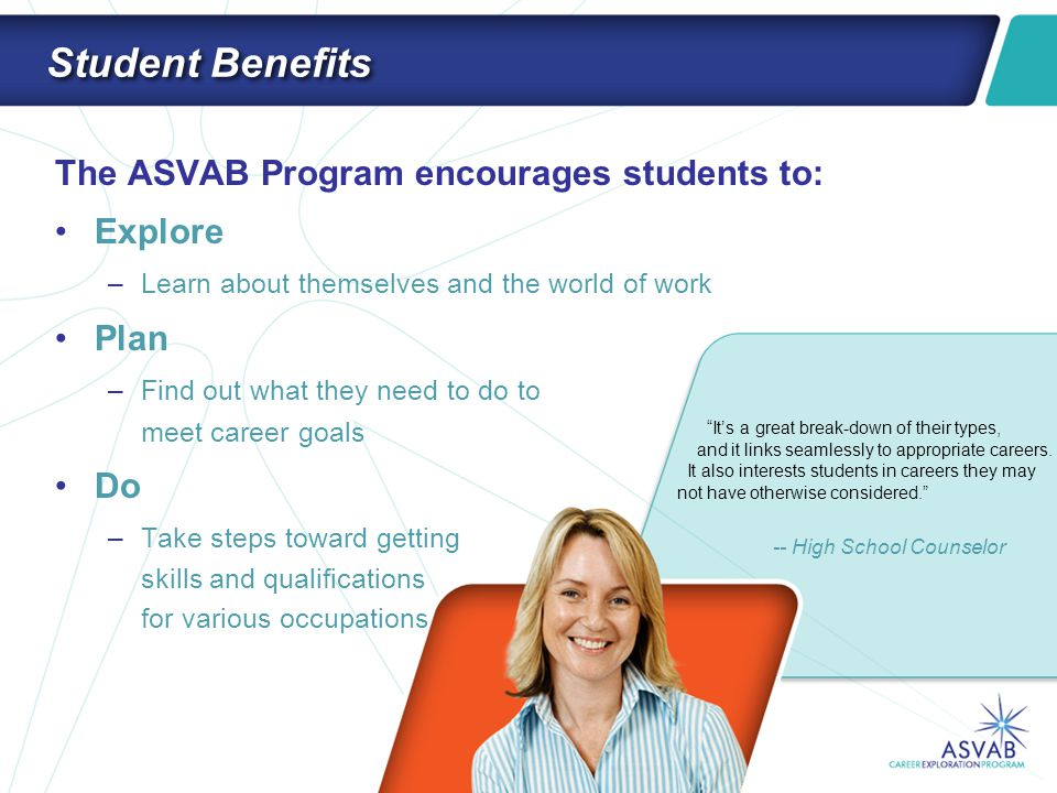 How the Program Benefits You The ASVAB Career Exploration Program is a cost-free and comprehensive program for high school students.