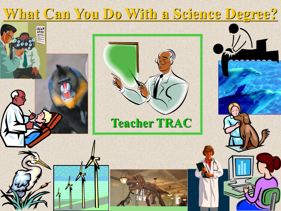 What Can You Do With a Science Degree? Teacher TRAC
