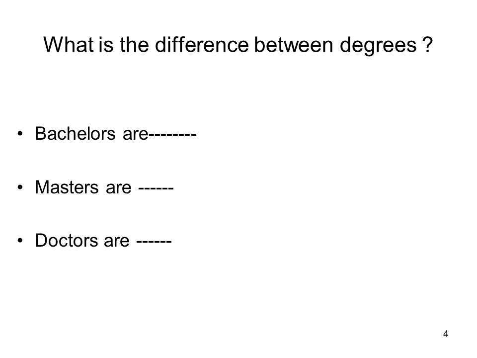 4 What is the difference between degrees .
