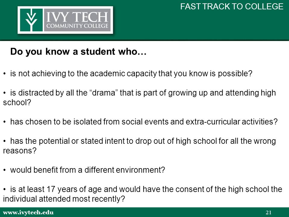 www.ivytech.edu 21 Do you know a student who… is not achieving to the academic capacity that you know is possible.