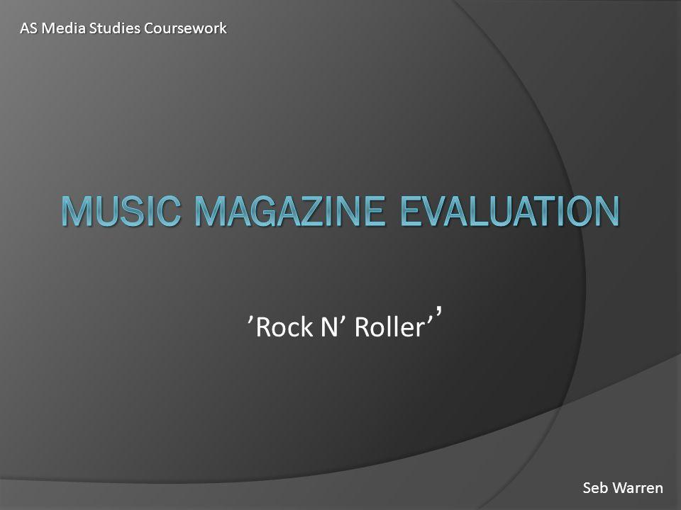 Seb Warren 'Rock N' Roller' ' AS Media Studies Coursework