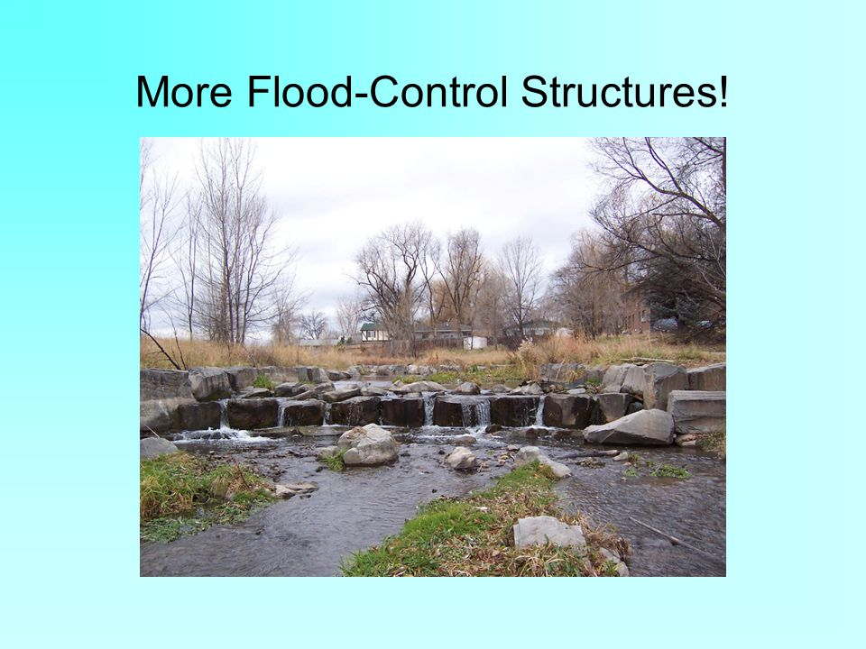 More Flood-Control Structures!