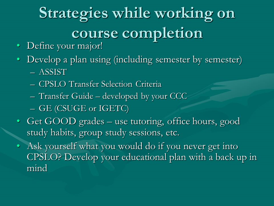 Strategies while working on course completion Define your major!Define your major.