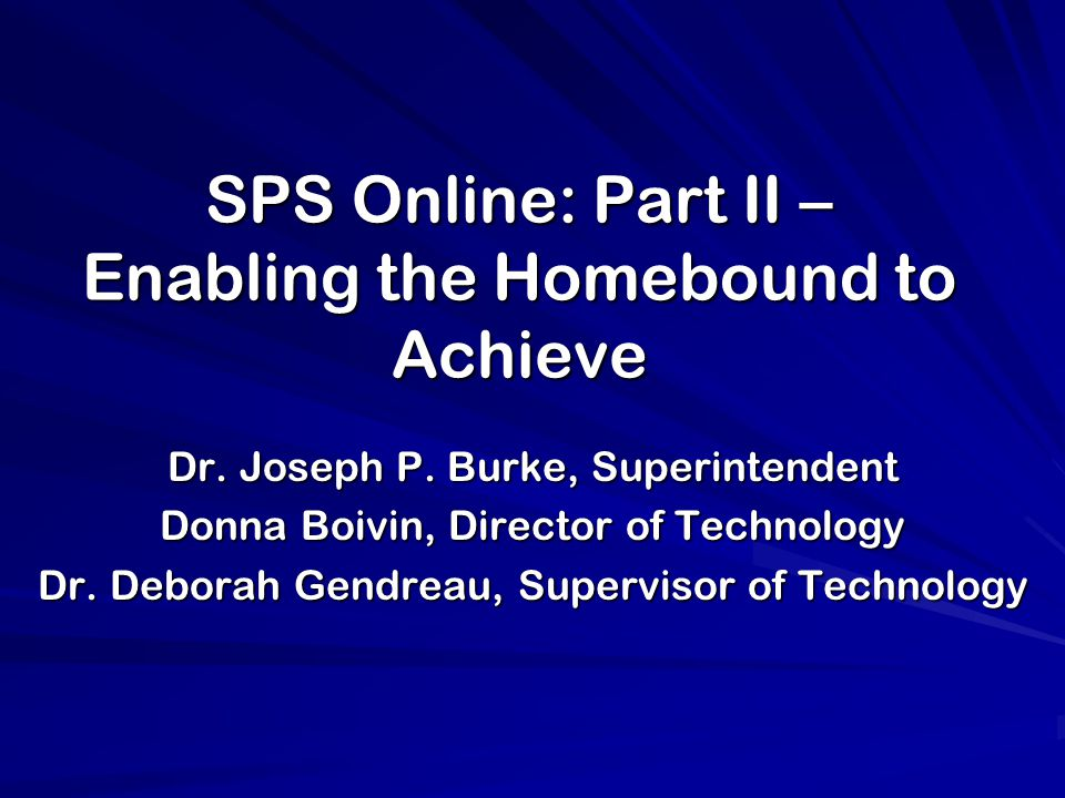 Homebound Student Grant Looking Forward / Planning (Cont'd): Continue the valuable study group format and plan a more focused agenda to meet teacher needs Design in-house professional development for Year Two that not only addresses teacher technology needs, but also the challenge of modifying teaching strategies to fit an online environment Plan ways to gather feedback from students participating in the online lessons Seek various solutions to the high-speed Internet accessibility issue Continue to work with UD / AT experts to ensure accessibility to all learners