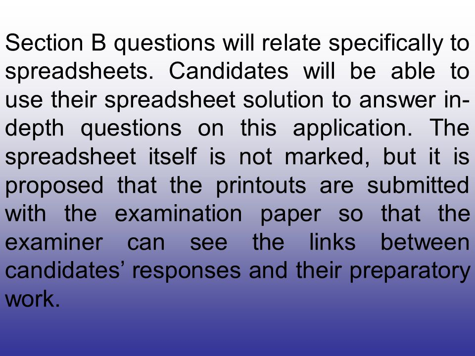Section B questions will relate specifically to spreadsheets.