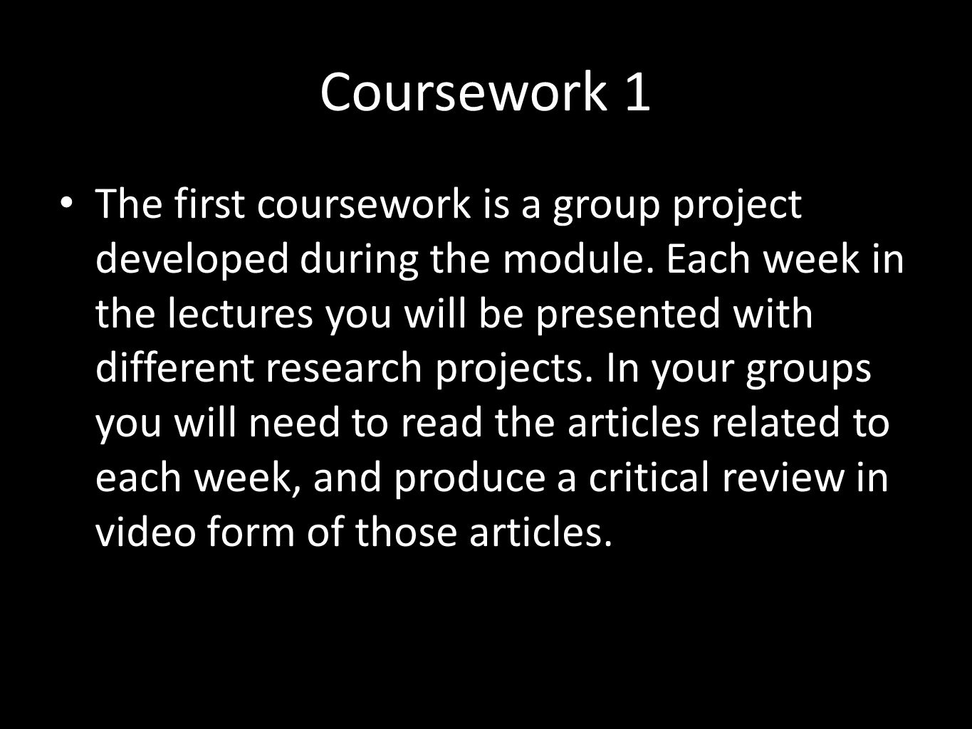 Coursework 1 The first coursework is a group project developed during the module.
