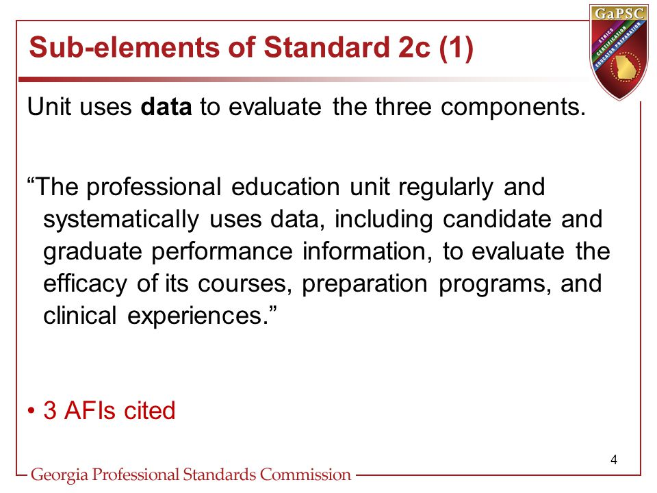 Sub-elements of Standard 2c (1) Unit uses data to evaluate the three components.