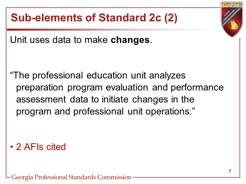 Sub-elements of Standard 2c (2) Unit uses data to make changes.