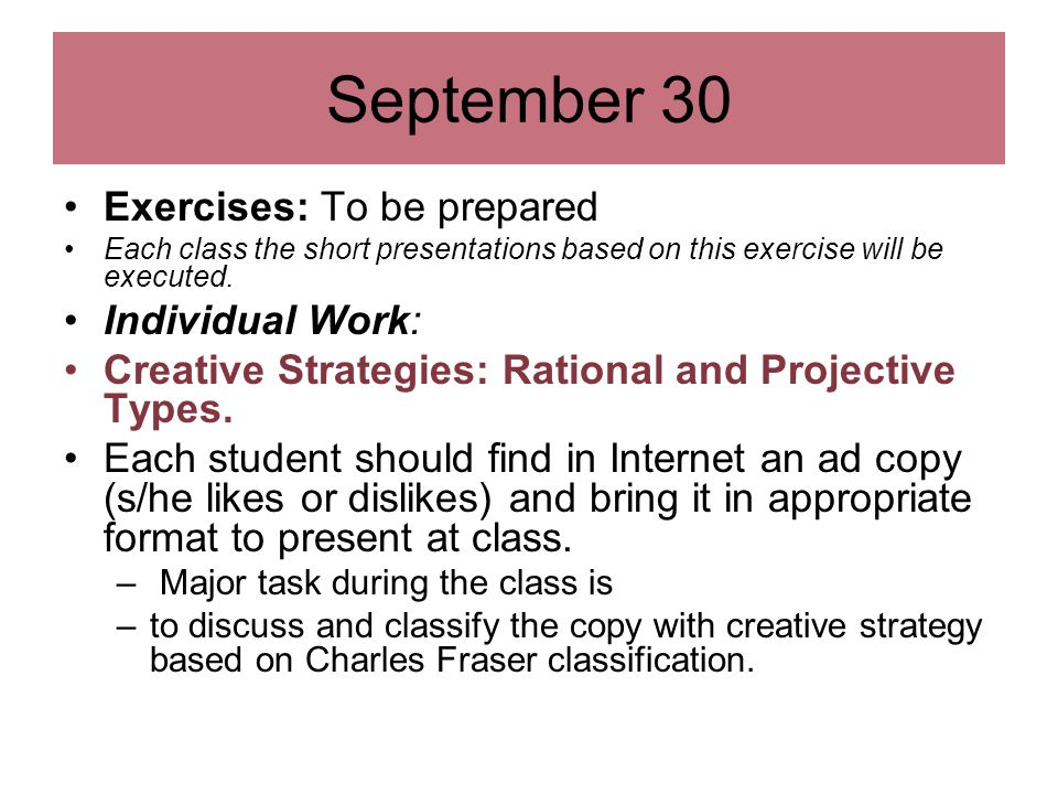 September 30 Exercises: To be prepared Each class the short presentations based on this exercise will be executed.