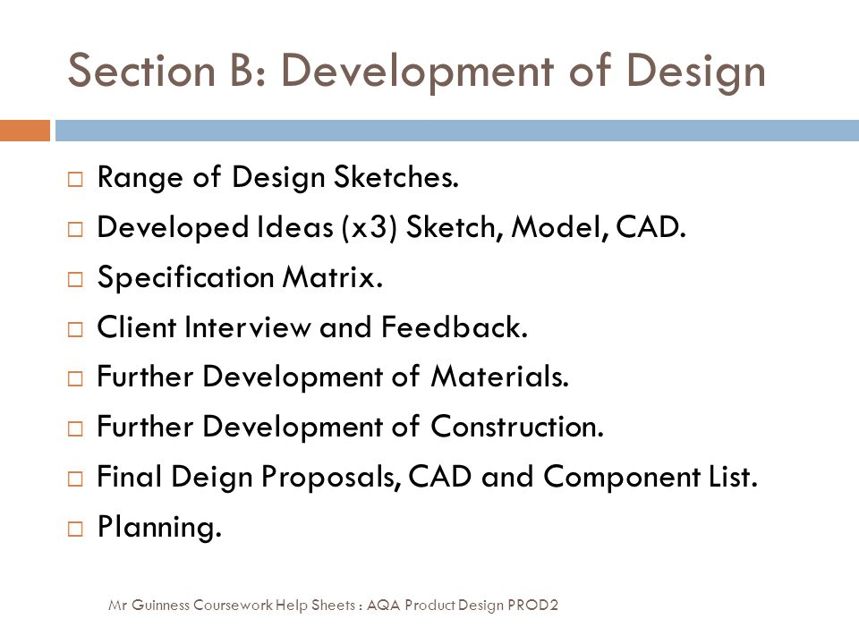 Section B: Development of Design Mr Guinness Coursework Help Sheets : AQA Product Design PROD2  Range of Design Sketches.