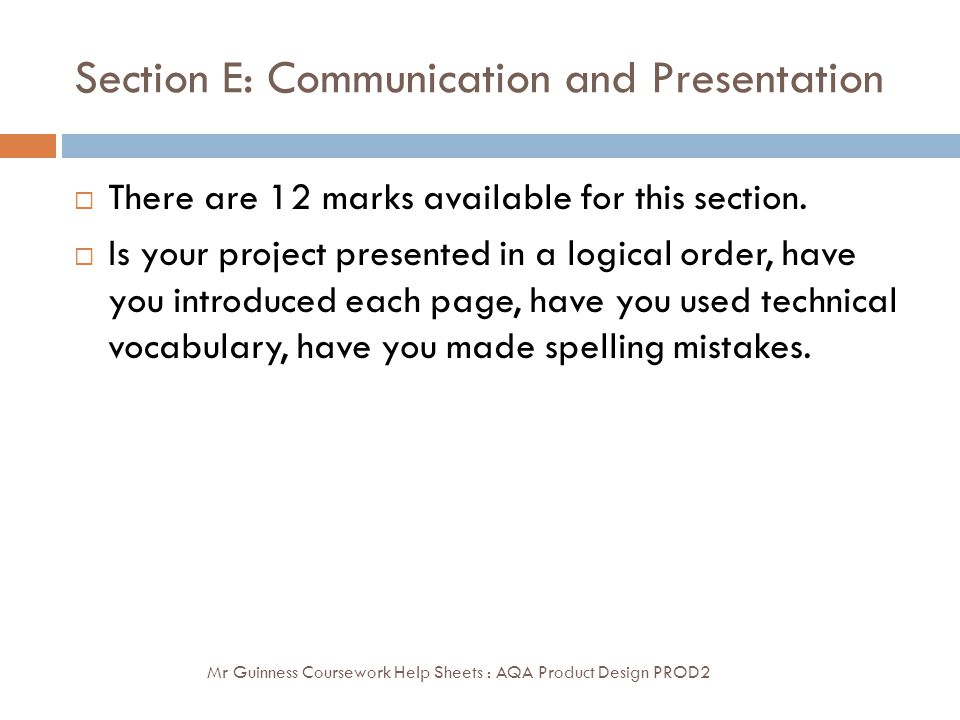 Section E: Communication and Presentation  There are 12 marks available for this section.