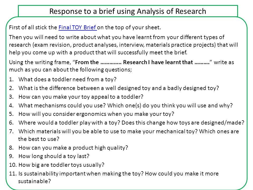 Response to a brief using Analysis of Research First of all stick the Final TOY Brief on the top of your sheet.Final TOY Brief Then you will need to w