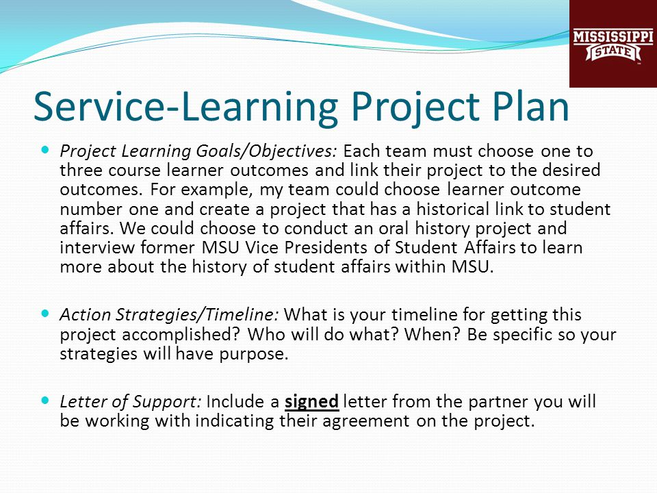 Service-Learning Project Plan Project Learning Goals/Objectives: Each team must choose one to three course learner outcomes and link their project to the desired outcomes.