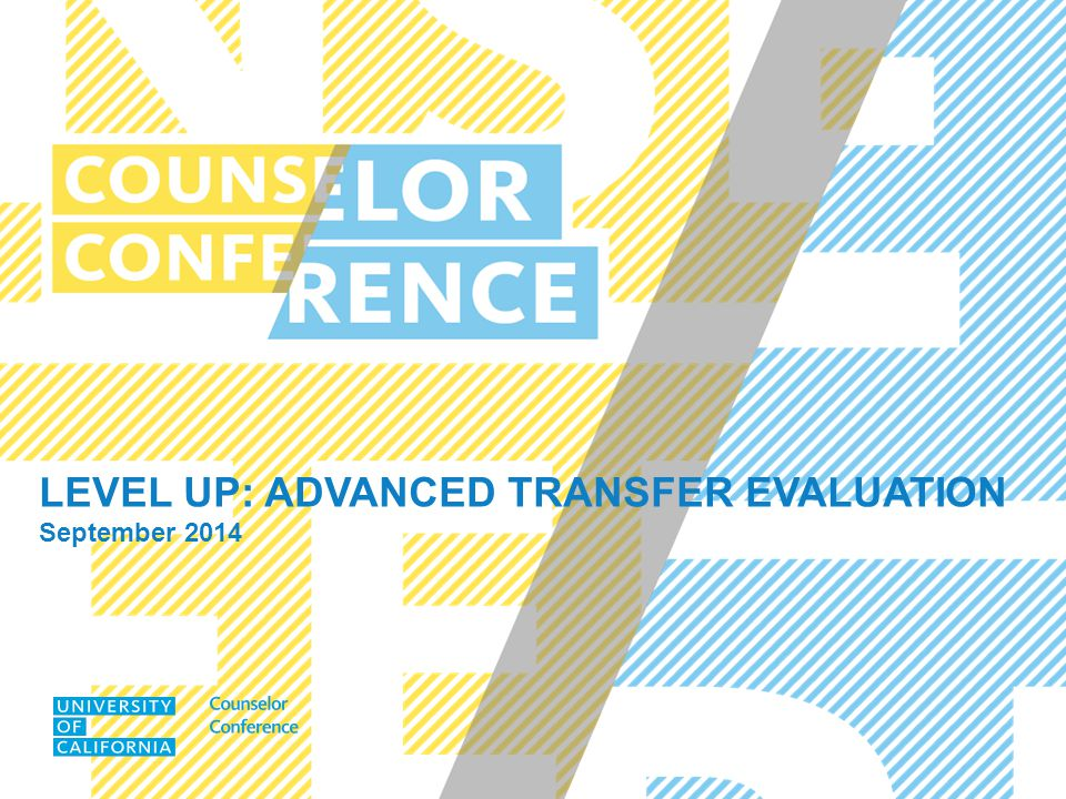 LEVEL UP: ADVANCED TRANSFER EVALUATION September 2014