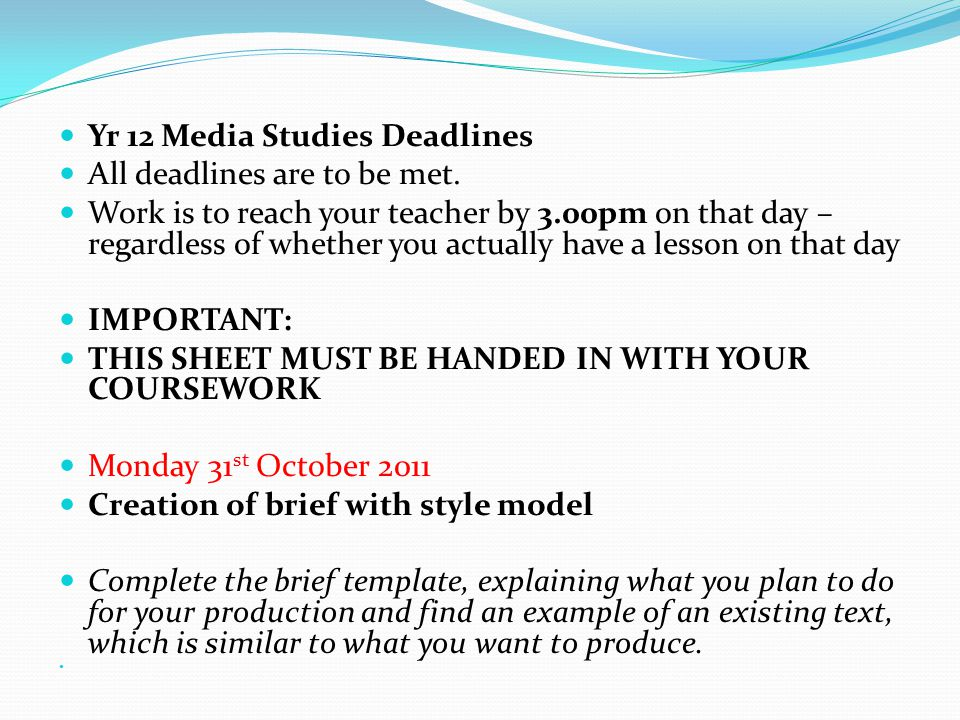 Yr 12 Media Studies Deadlines All deadlines are to be met.
