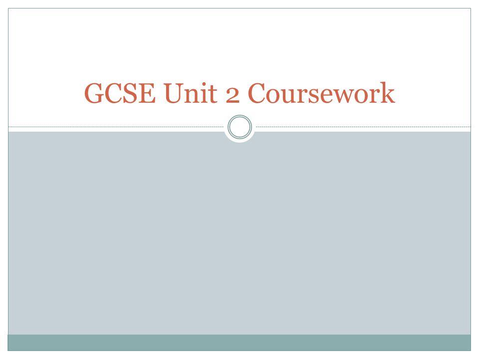 GCSE Unit 2 Coursework