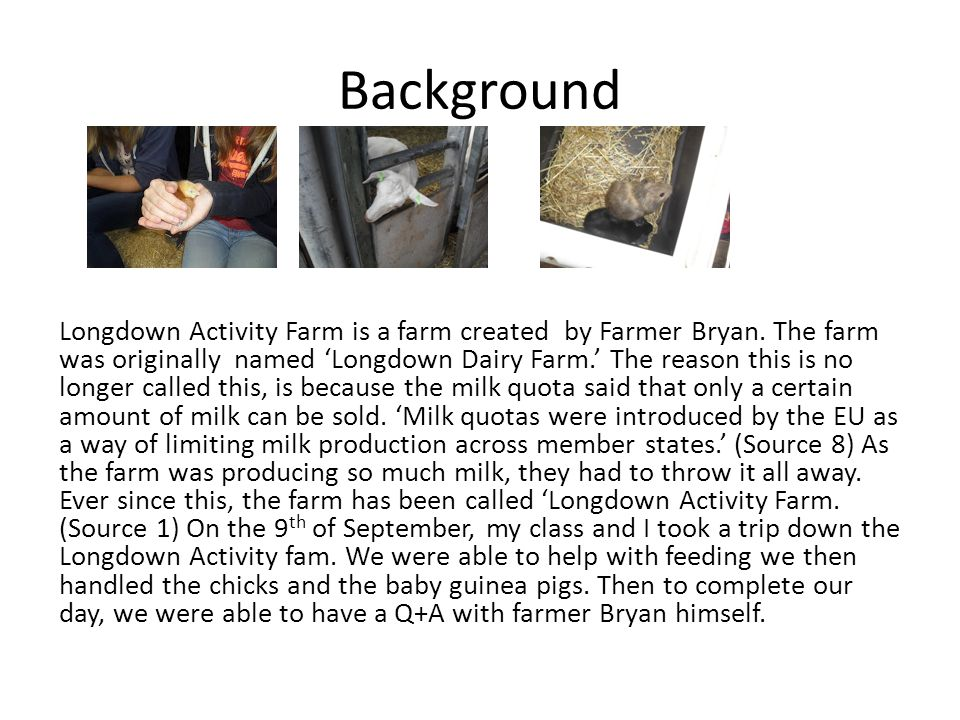 Background Longdown Activity Farm is a farm created by Farmer Bryan.