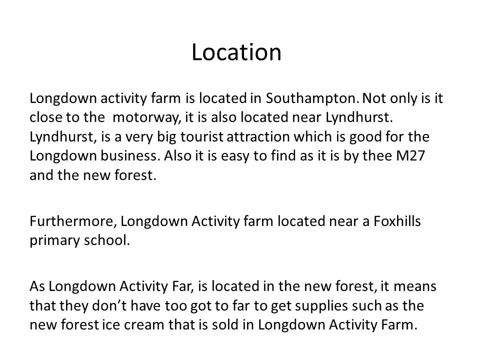 Location Longdown activity farm is located in Southampton.