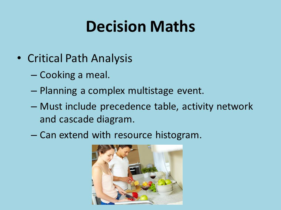 Decision Maths Critical Path Analysis – Cooking a meal.