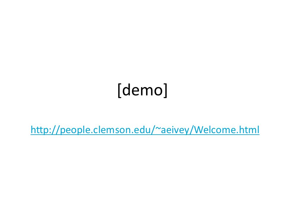 [demo] http://people.clemson.edu/~aeivey/Welcome.html