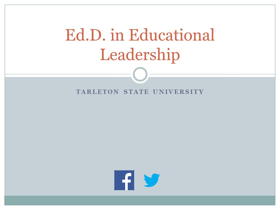 TARLETON STATE UNIVERSITY Ed.D. in Educational Leadership