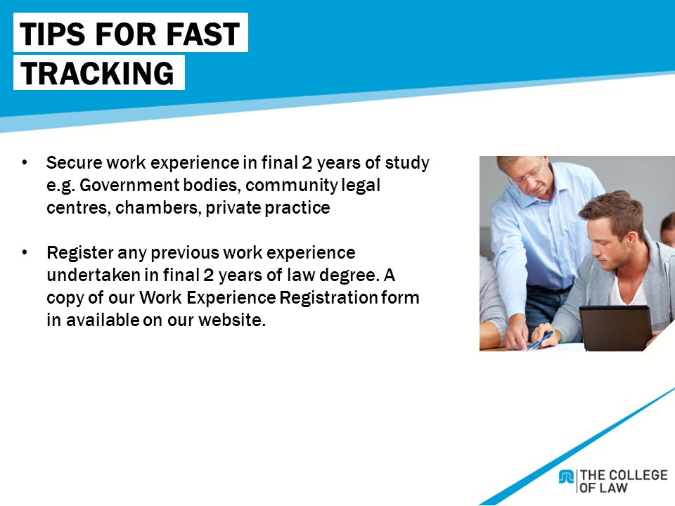 TIPS FOR FAST TRACKING 7 Days CEM Secure work experience in final 2 years of study e.g.