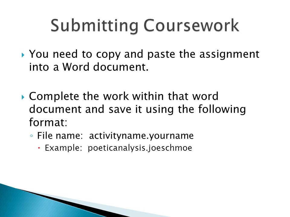  You need to copy and paste the assignment into a Word document.  Complete the work within that word document and save it using the following format