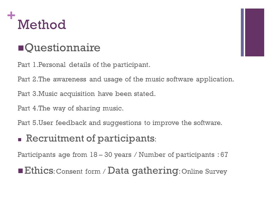 + Method Questionnaire Part 1.Personal details of the participant.