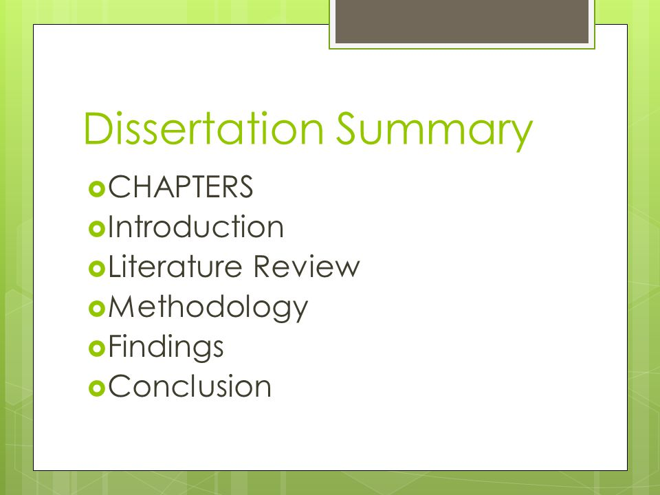 Dissertation Summary  CHAPTERS  Introduction  Literature Review  Methodology  Findings  Conclusion