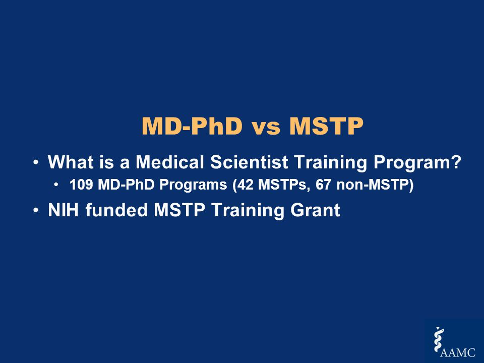 MD-PhD vs MSTP What is a Medical Scientist Training Program.