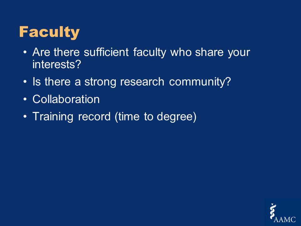 Faculty Are there sufficient faculty who share your interests.