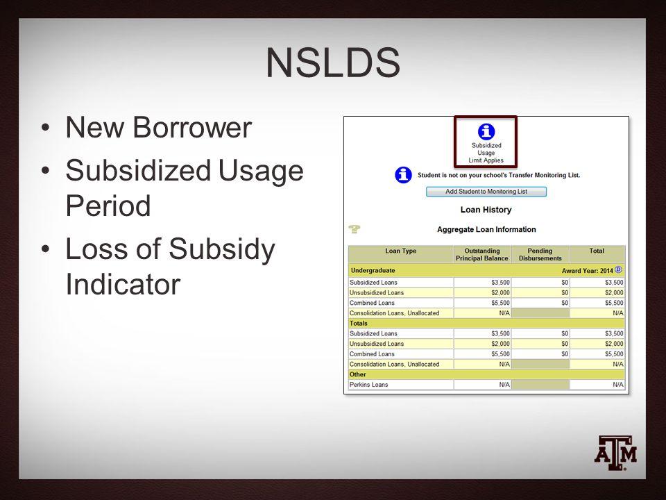 NSLDS New Borrower Subsidized Usage Period Loss of Subsidy Indicator