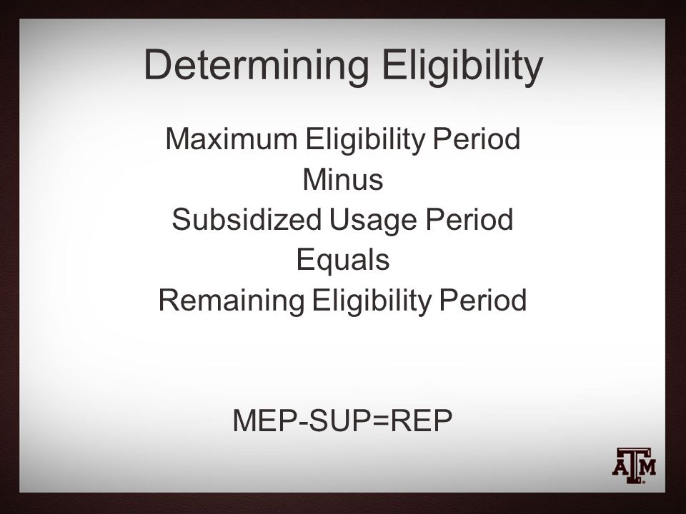 Determining Eligibility 150% limit is reached when Remaining Eligibility Period equals zero (or less than zero) ED calculates these components based on the information schools provide Timely reporting of information and corrections is important!