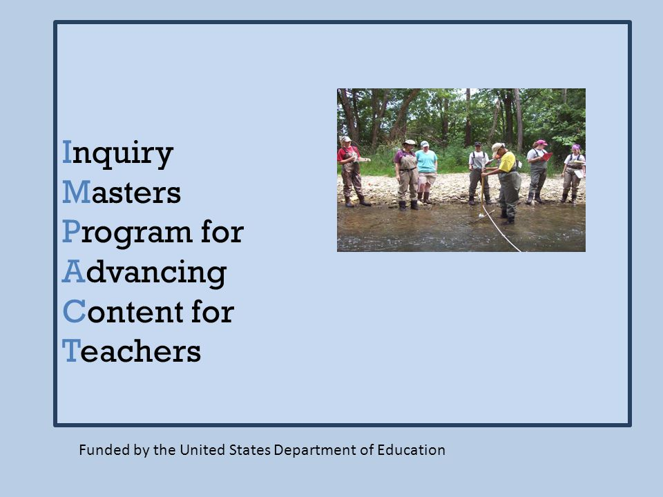 Inquiry Masters Program for Advancing Content for Teachers Funded by the United States Department of Education