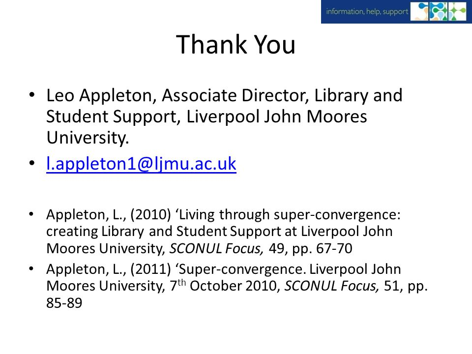 Thank You Leo Appleton, Associate Director, Library and Student Support, Liverpool John Moores University.