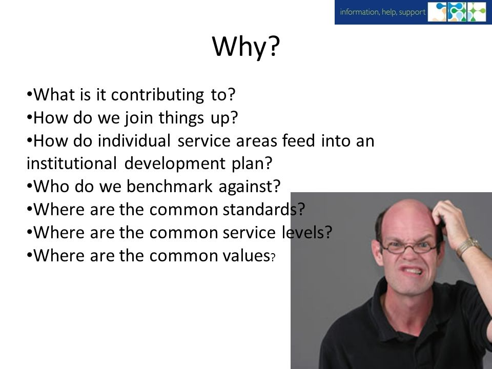 Justifying the impact and value How do we know if what we are doing and what we are providing is successful?