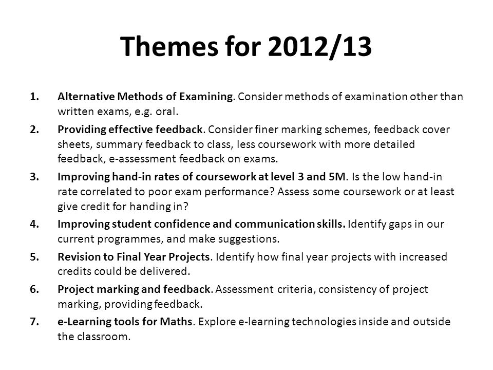 Themes for 2012/13 1.Alternative Methods of Examining.