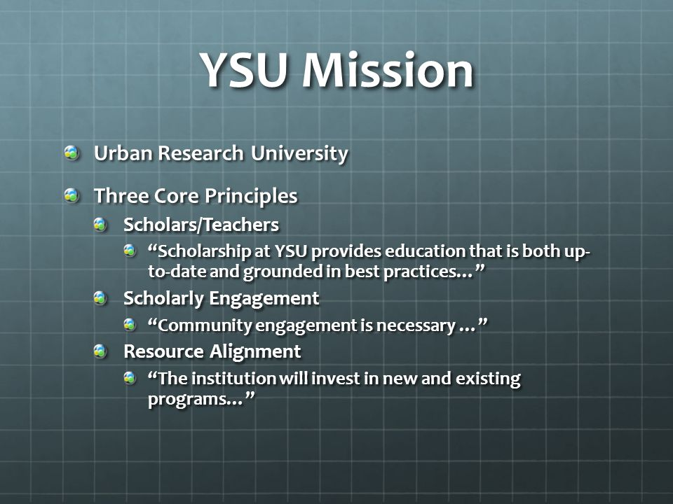 """YSU Mission Urban Research University Three Core Principles Scholars/Teachers """"Scholarship at YSU provides education that is both up- to-date and grou"""
