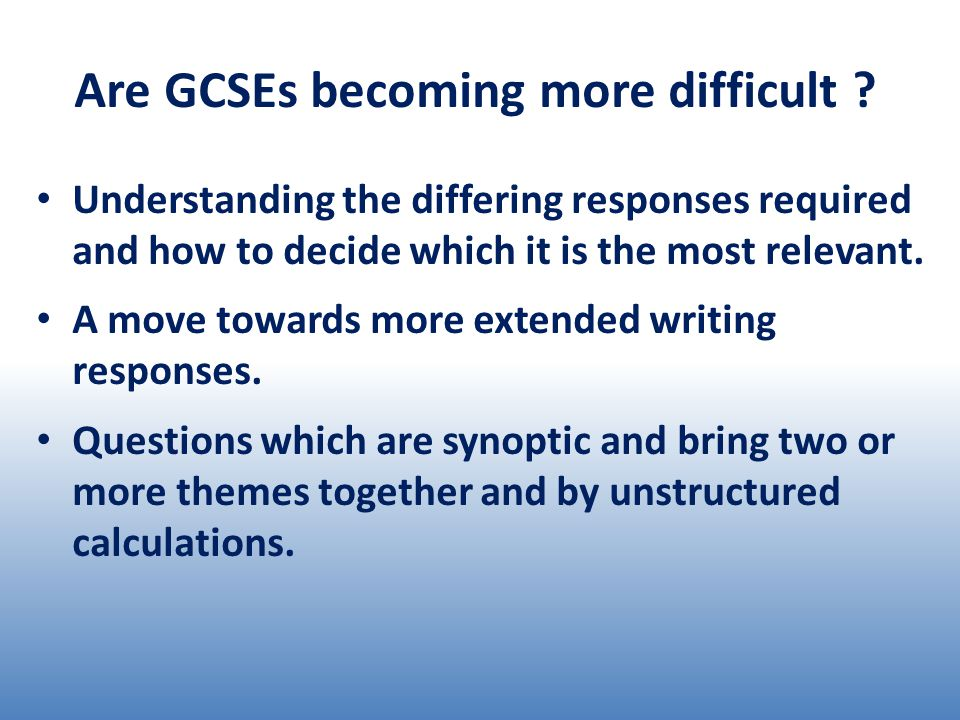 Are GCSEs becoming more difficult .