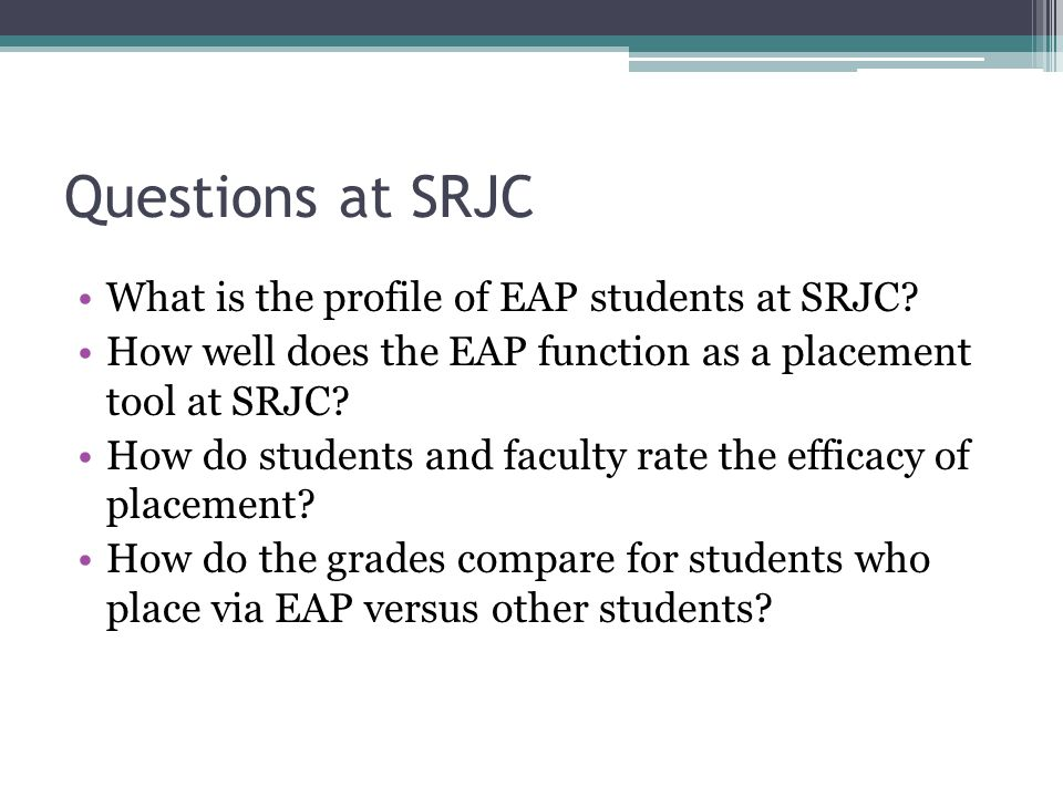 Questions at SRJC What is the profile of EAP students at SRJC.