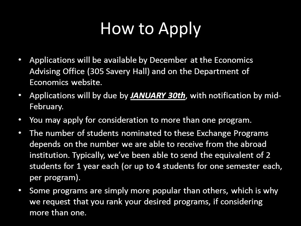 How to Apply Applications will be available by December at the Economics Advising Office (305 Savery Hall) and on the Department of Economics website.