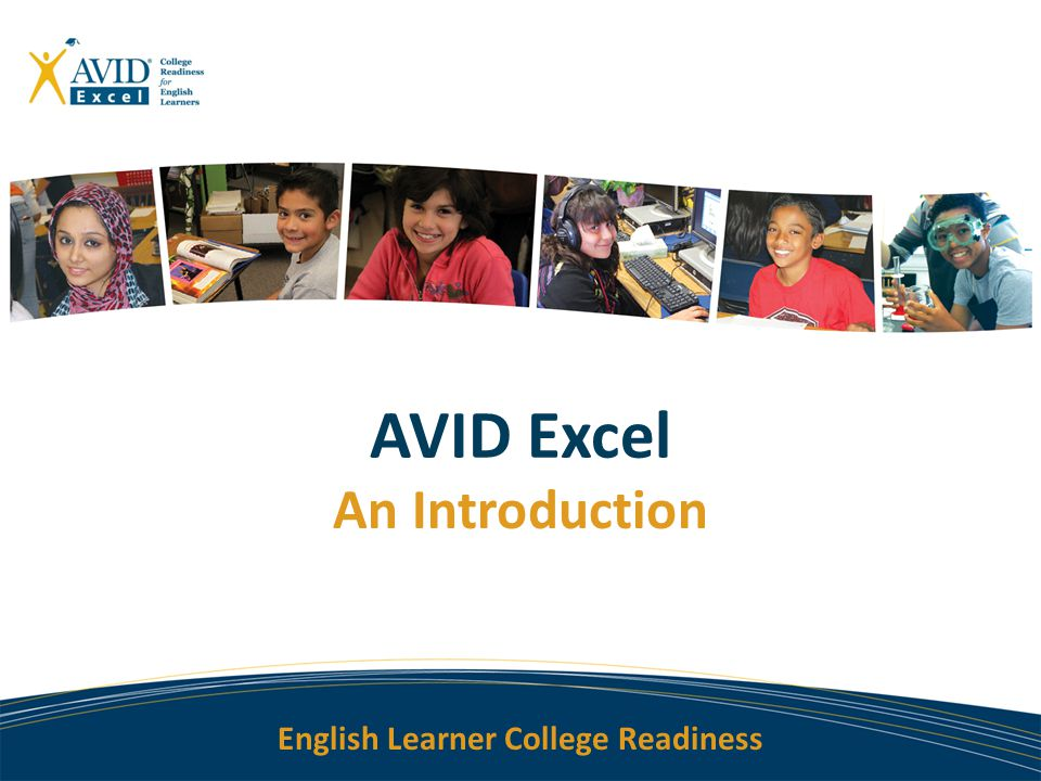 English Learner College Readiness AVID Excel An Introduction