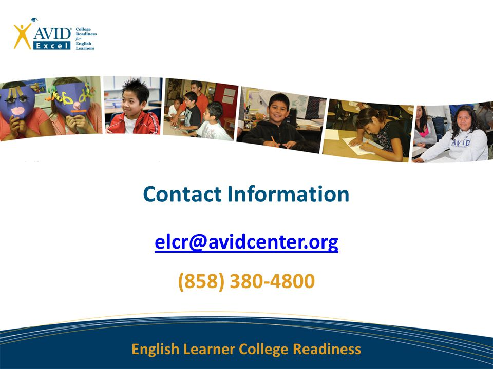 English Learner College Readiness Contact Information elcr@avidcenter.org (858) 380-4800
