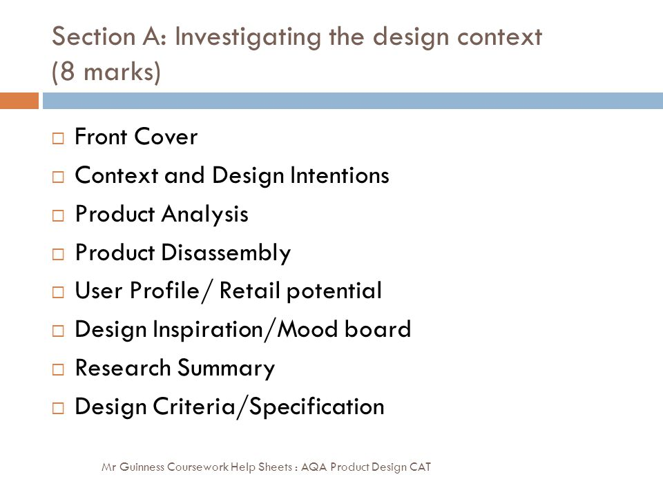Section A: Investigating the design context (8 marks) Mr Guinness Coursework Help Sheets : AQA Product Design CAT  Front Cover  Context and Design I